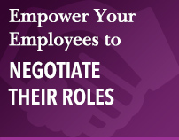 Empower Your Employees to Negotiate Their Roles