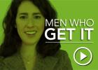Men Who Get It
