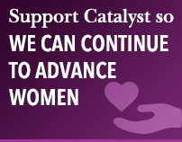 Support Catalyst so we can continue to advance women