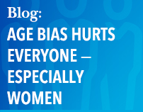 Blog: Age Bias Hurts Everyone – Especially Women