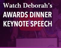 Watch Deborah's Awards Dinner keynote speech