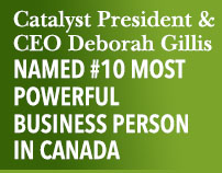 Catalyst President & CEO Deborah Gillis Named #10 Most Powerful Business Person in Canada