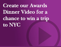 Create our Awards Dinner Video for a chance to win a trip to NYC