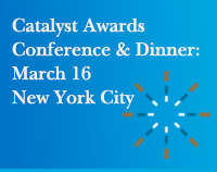 Catalyst Awards Dinner: March 16, New York City