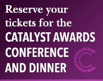 Reserve your tickets for the Catalyst Awards Conference and Dinner