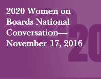2020 Women on Boards National Conversation—November 17, 2016