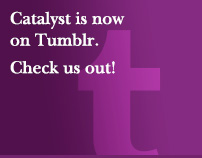 Catalyst is now on Tumblr. Check us out!