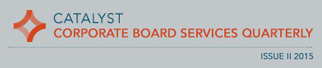 Catalyst Corporate Board Services Quarterly: Issue II 2015